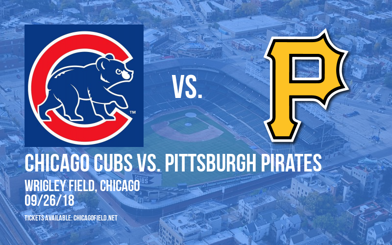 Chicago Cubs vs. Pittsburgh Pirates at Wrigley Field