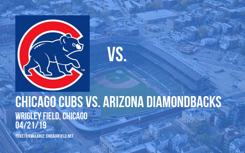 Chicago Cubs vs. Arizona Diamondbacks at Wrigley Field