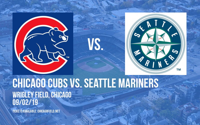Chicago Cubs vs. Seattle Mariners at Wrigley Field