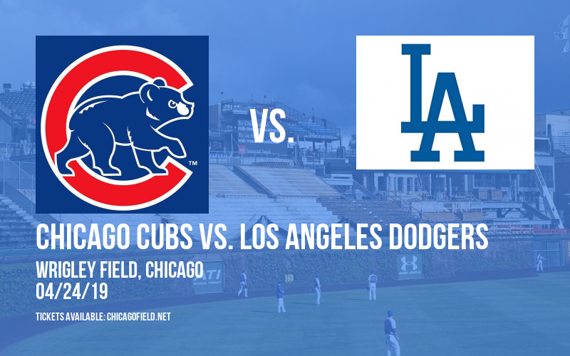 Chicago Cubs vs. Los Angeles Dodgers at Wrigley Field