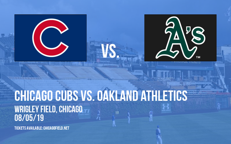 Chicago Cubs Vs. Oakland Athletics at Wrigley Field