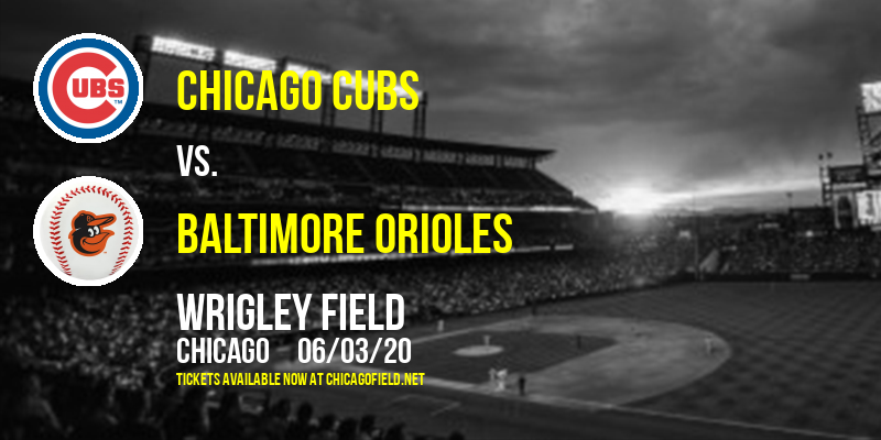Chicago Cubs vs. Baltimore Orioles at Wrigley Field