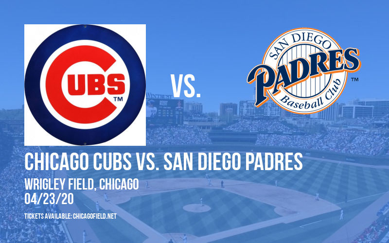 Chicago Cubs vs. San Diego Padres [POSTPONED] at Wrigley Field