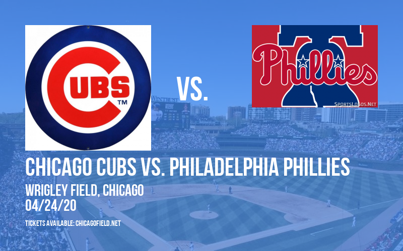 Chicago Cubs vs. Philadelphia Phillies [POSTPONED] at Wrigley Field