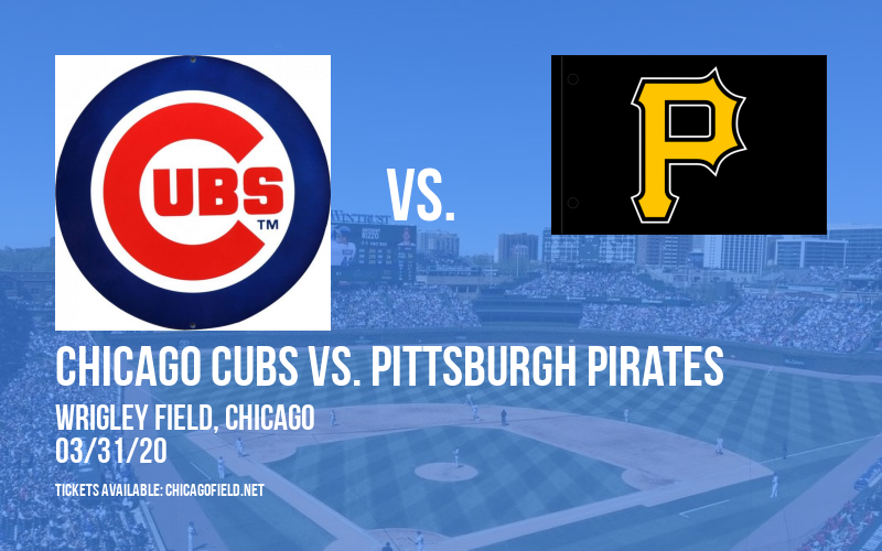 Chicago Cubs vs. Pittsburgh Pirates [POSTPONED] at Wrigley Field