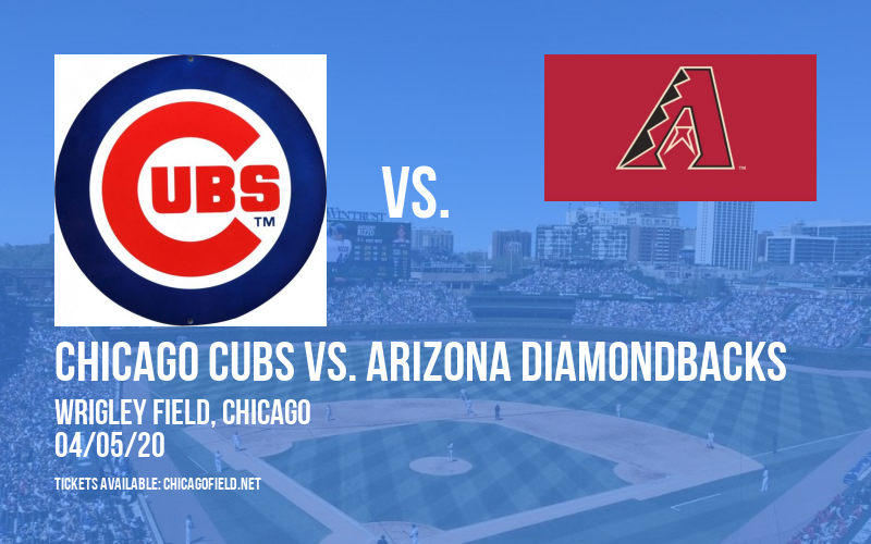 Chicago Cubs vs. Arizona Diamondbacks [POSTPONED] at Wrigley Field