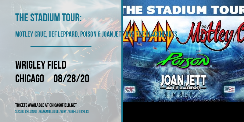 The Stadium Tour: Motley Crue, Def Leppard, Poison & Joan Jett and The Blackhearts at Wrigley Field
