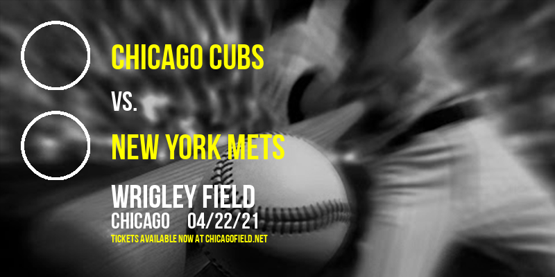 Chicago Cubs vs. New York Mets at Wrigley Field