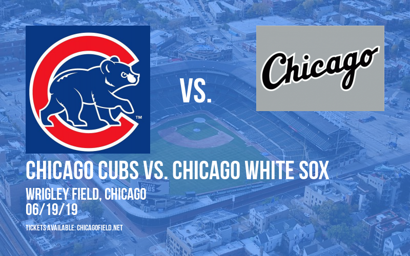 Chicago Cubs vs. Chicago White Sox at Wrigley Field