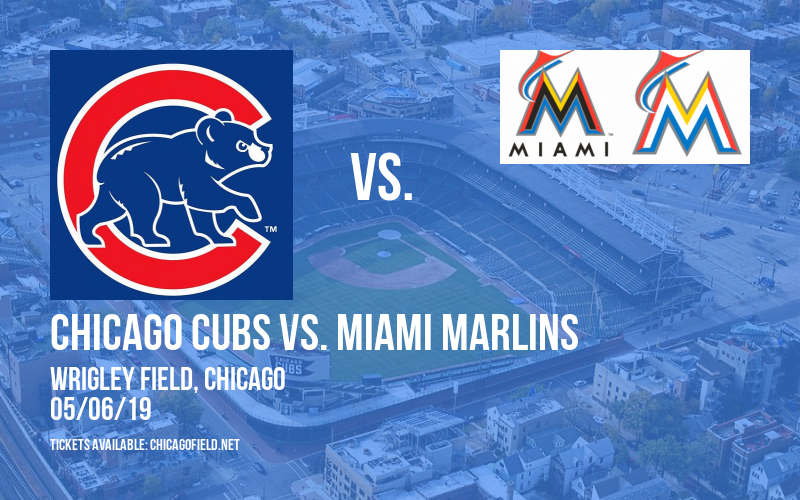 Chicago Cubs vs. Miami Marlins at Wrigley Field