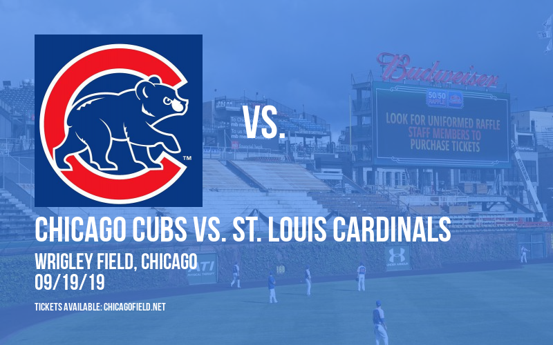 Chicago Cubs vs. St. Louis Cardinals at Wrigley Field