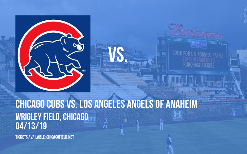 Chicago Cubs vs. Los Angeles Angels of Anaheim at Wrigley Field