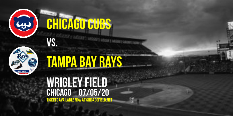 Chicago Cubs vs. Tampa Bay Rays at Wrigley Field