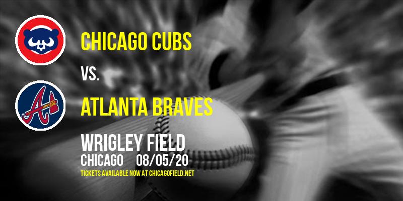 Chicago Cubs vs. Atlanta Braves at Wrigley Field