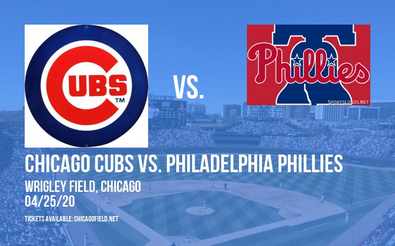 Chicago Cubs vs. Philadelphia Phillies [POSTPONED] at Wrigley Field