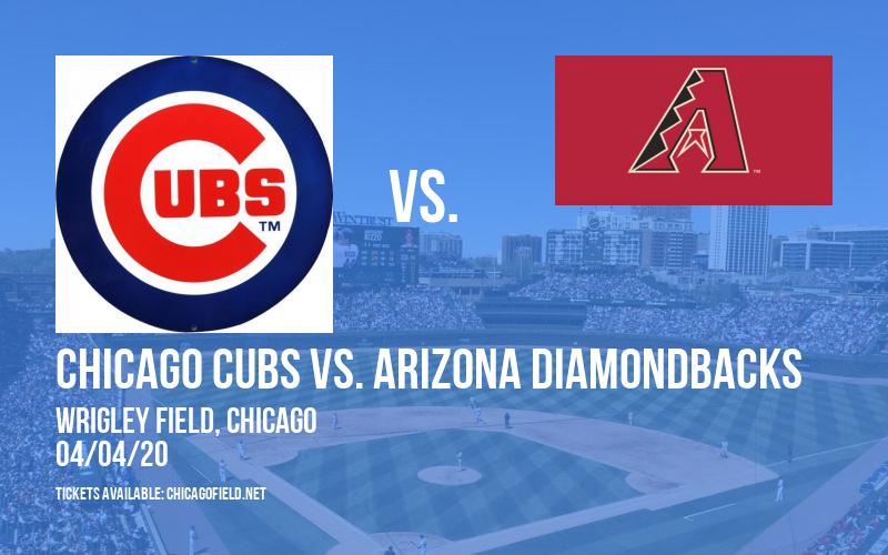 Chicago Cubs vs. Arizona Diamondbacks [POSTPONED] at Wrigley Field