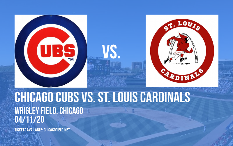 Chicago Cubs vs. St. Louis Cardinals [POSTPONED] at Wrigley Field